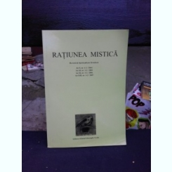 RATIUNEA MISTICA, REVISTA DE SPIRITUALITATE ORTODOXA NR.1-2. 2004, 2005. 2006. 2007