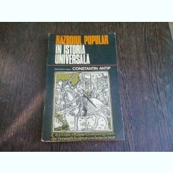 RAZBOIUL POPULAR IN ISTORIA UNIVERSALA - CONSTANTIN ANTIP