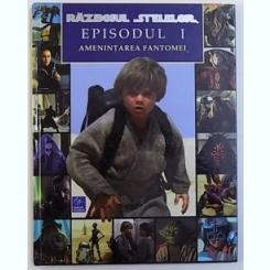 RAZBOIUL STELELOR , EPISODUL I : AMENINTAREA FANTOMEI , POVESTIRE ADAPTATA DUPA SCENARIUL FILMULUI , DESIGN INTERIOR MIN CHOI , 1999 Autor: COLECTIV