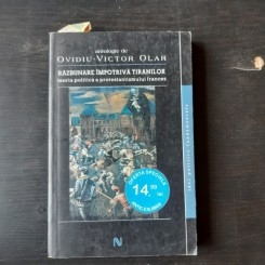 RAZBUNARE IMPOTRIVA TIRANILOR - OVIDIU VICTOR OLAR