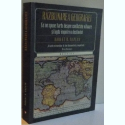 RAZBUNAREA GEOGRAFIEI ,ROBERT D. KAPLAN