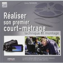 REALISER SON PREMIER COURT-METRAGE - CHRIS PATMORE   (CARTE IN LIMBA FRANCEZA)