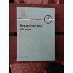RECONDITIONAREA PIESELOR - COLECTIV DE AUTORI