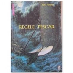 REGELE PESCAR - TIM POWERS