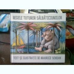 REGELE TUTUROR SALBATICIUNILOR - MAURICE SENDAK