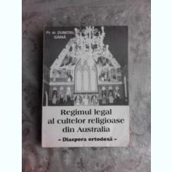 REGIMUL LEGAL AL CULTELOR RELIGIOASE DIN AUSTRALIA, DIASPORA ORTODOXA - DUMITRU GAINA