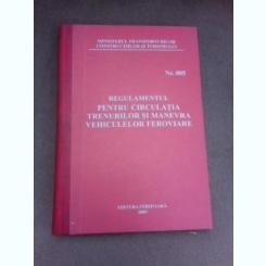 Regulamentul pentru circulatia trenurilor si manevra vehiculelor feroviare