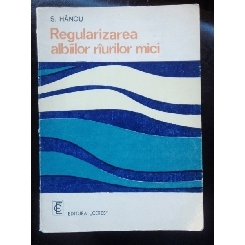 REGULARIZAREA ALBIILOR RIURILOR MICI - S. HANCU