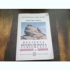RELIEFUL RESURSA DE BAZA A TURISMULUI - GRIGORE POSEA