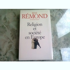 RELIGION ET LA SOCIETE EN EUROPE - RENE REMOND  (CARTE IN LIMBA FRANCEZA)