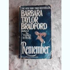 REMEMBER - BARBARA TAYLOR BRADFORD  (CARTE IN LIMBA ENGLEZA)