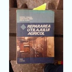 REPARAREA UTILAJULUI AGRICOL - DUMITRU TOMESCU