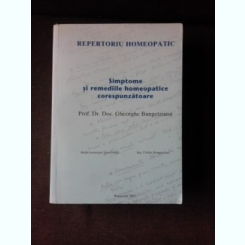 REPERTORIU HOMEOPATIC, SIMPTOME SI REMEDII HOMEOPATICE CORESPUNZATOARE - GHEORGHE BUNGETZIANU