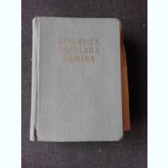 REPUBLICA POPULARA ROMANA, COLECTIV DE AUTORI  (ECONOMIE, ARTA SI CULTURA, ADMINISTRATIE, HARTI ETC)