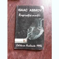 RESPIRATIA MORTII - ISAAC ASIMOV
