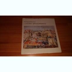 RETROSPECTIVA LUCIAN GRIGORESCU -THEA LUCA