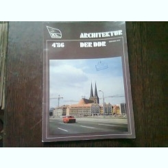 REVISTA ARCHITEKTUR DER DDR NR.4/86 (REVISTA DE ARHITECTURA, TEXT IN LIMBA GERMANA)