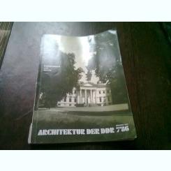 REVISTA ARCHITEKTUR DER DDR NR.7/86 (REVISTA DE ARHITECTURA, TEXT IN LIMBA GERMANA)
