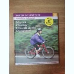 REVISTA PORTIA DE SANATATE NR 10 MIGRENA , OBEZITATE , OBOSEALA CRONICA , OSTEOPOROZA , 2011