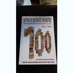 REVISTA REVISTEI NOASTRE - ANTOLOGIE 1912 - 2012