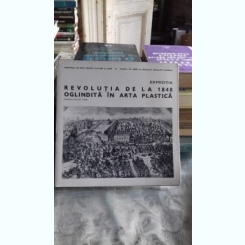 REVOLUTIA DE LA 1848 OGLINDITA IN ARTA PLASTICA - ALBUM EXPOZITIE