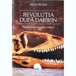 REVOLUTIA DUPA DARWIN, ADRIAN NICOLAE
