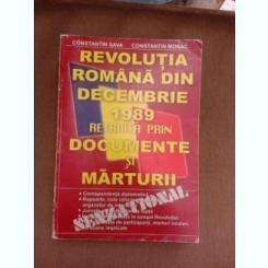 Revolutia romana din decembrie 1989 retraita prin documente si marturii - Constantin Sava  (cu dedicatie)