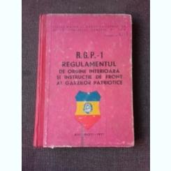 R.G.P.-1, REGULAMENTUL DE ORDINE INTERIOARA SI INSTRUCTIE DE FRONT A GARZILOR PATRIOTICE