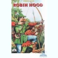 ROBIN HOOD - HOWARD PYLESTARE BUNA, COPERTA BROSATA, EDITURA TEDIT FZH, 2010. 188 PAGINI