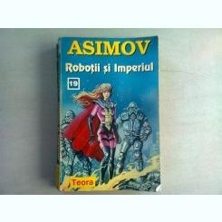ROBOTII SI IMPERIUL - ASIMOV