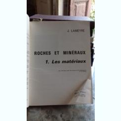 ROCHES ET MINERAUX - J. LAMEYRE   VOLUMUL 1  (ROCI SI MINERALE)