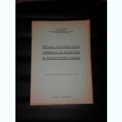 ROLUL ALCOOLULUI, TANINULUI SI ACIDITATII IN CONSERVAREA VINULUI - M. CAZACU