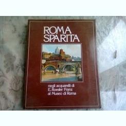 ROMA SPARITA - E. ROESLER FRANZ AL MUSEO DI ROMA (TEXT IN LIMBA SPANIOLA)
