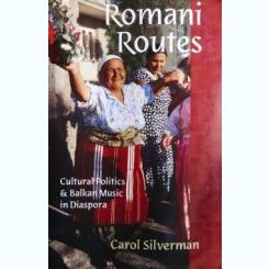 ROMANI ROUTES, CAROL SILVERMAN