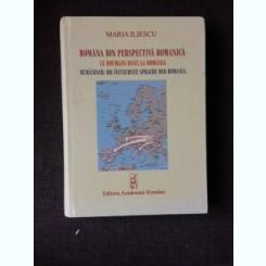 ROMANIA DIN PERSPECTIVA ROMANICA - MARIA ILIESCU  (EDITIE IN LIMBA ROMANA, FRANCEZA SI GERMANA)