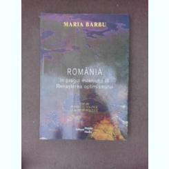 Romania in pragul mileniului III, renasterea optimismului - Maria Barbu