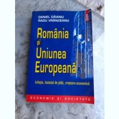 ROMANIA SI UNIUNEA EUROPEANA, INFLATIE, BALANTA DE PLATI, CRESTERE ECONOMICA - DANIEL DAIANU