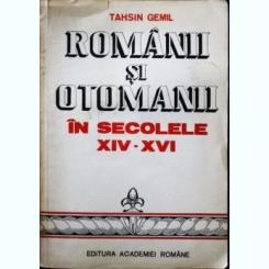 ROMANII SI OTOMANII, TAHSIN GEMIL