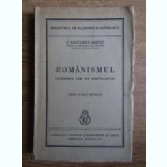 ROMANISMUL. CATEHISMUL UNEI NOI SPIRITUALITATI , C. RADULESCU