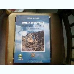ROSIA MONTANA . MASIVUL CETATE. IN MEMORIAM - ADRIAN STECLACI