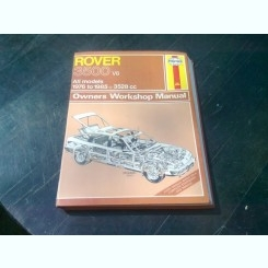 ROVER 3500. OWNERS WORKSHOP MANUAL - J.H. HAYNES  (CARTE IN LIMBA ENGLEZA)
