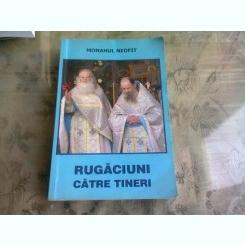 RUGACIUNI CATRE TINERI - MONAHUL NEOFIT