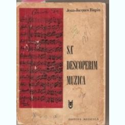 SA DESCOPERIM MUZICA - JEAN JACQUES RAPIN