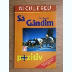 SA GANDIM POZITIV - BEN MURPHY