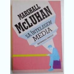 SA INTELEGEM MEDIA , EXTENSIILE OMULUI DE MARSHALL MCLUHAN