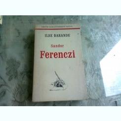 SANDOR FERENCZI - ILSE BARANDE  (CARTE IN LIMBA FRANCEZA)