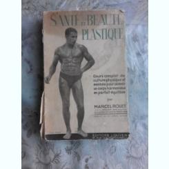 SANTE ET BEAUTE PLASTIQUE  - MARCEL ROUET  (CARTE IN LIMBA FRANCEZA)