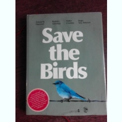 SAVE THE BIRDS - ANTONY W. DIAMOND  (CARTE IN LIMBA ENGLEZA)