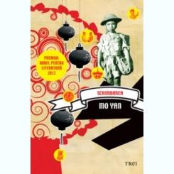 SCHIMBAREA - MO YAN