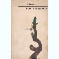 SCHITE SI NUVELE - I.L.PERETZ